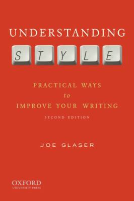 Understanding Style: Practical Ways to Improve Your Writing