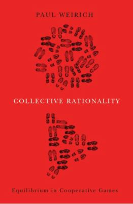 individual rationality and collective rationality in Marcoci, alexandru (2017) formal explorations in collective and individual rationality phd thesis, the london school of economics and political science (lse.