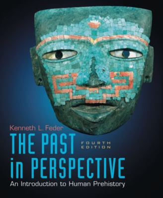 The Past in Perspective An Introduction to Human Prehistory