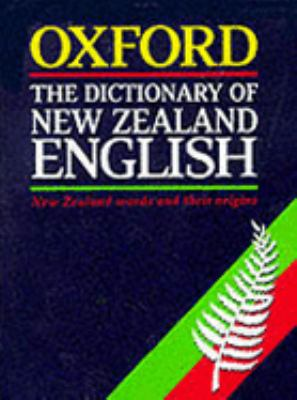 New Zealand English Dictionary A Dictionary of New Zealandisms on Historical Principles