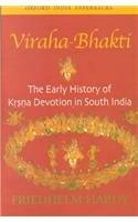 Viraha-Bhakti: The Early History of Krsna Devotion in South India (Oxford University South Asian Studies Series)