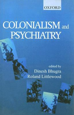 Colonialism and Physchiatry