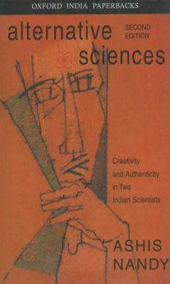 Alternative Sciences Creativity and Authenticity in Two Indian Scientists
