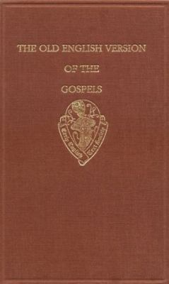 Old English Version of the Gospels: Text and Introduction