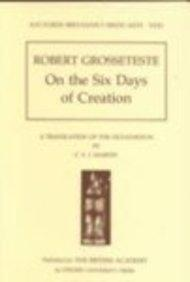 Robert Grosseteste - On the Six Days of Creation: A Translation of the Hexaemeron (Auctores Britannici Medii Aevi)