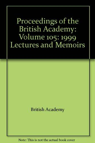 Proceedings of the British Academy: Volume 105: 1999 Lectures and Memoirs