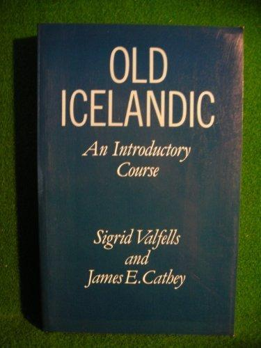 Old Icelandic: An Introductory Course