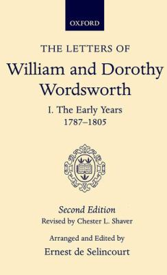 Letters of William and Dorothy Wordsworth The Early Years, 1787-1805