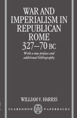 War and Imperialism in Republican Rome, 327-70 B.C.