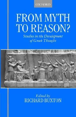From Myth to Reason Studies in the Development of Greek Thought