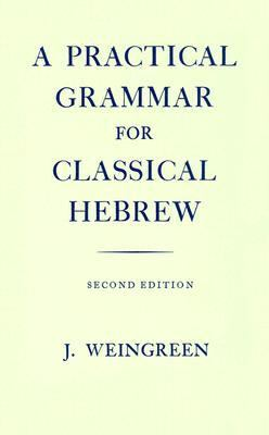 Practical Grammar for Classical Hebrew