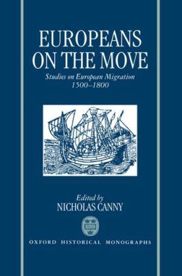 Europeans on the Move: Studies on European Migration, 1500-1800