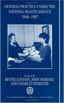 General Practice Under the National Health Service 1948-1997
