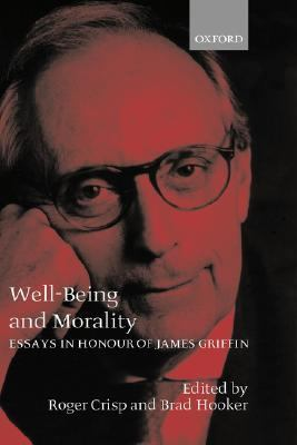 Well-Being and Morality Essays in Honour of James Griffin