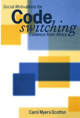 Social Motivations for Codeswitching Evidence from Africa