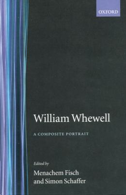 William Whewell A Composite Portrait