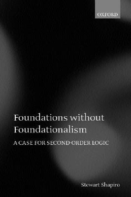 Foundations Without Foundationalism A Case for Second-Order Logic