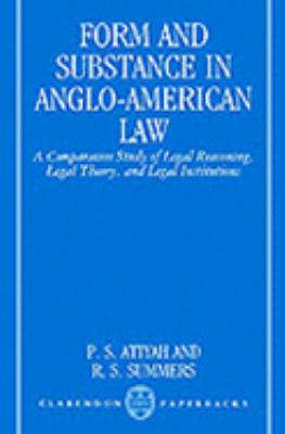 Form and Substance in Anglo-American Law A Comparative Study of Legal Reasoning, Legal Theory, and Legal Institutions