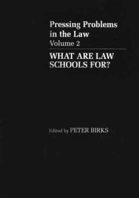 Pressing Problems in the Law What Are Law Schools For?