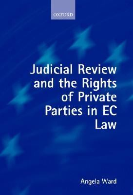 Judicial Review and the Rights of Private Parties in Ec Law