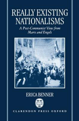 Really Existing Nationalisms A Post-Communist View from Marx and Engels