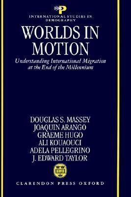 Worlds in Motion Understanding International Migration at the End of the Millenium