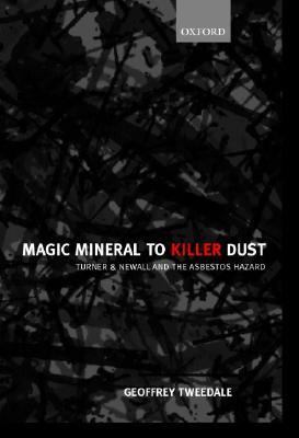 Magic Mineral to Killer Dust Turner & Newall and the Asbestos Hazard