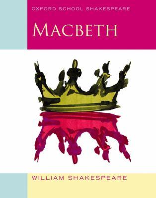 Macbeth: Oxford School Shakespeare