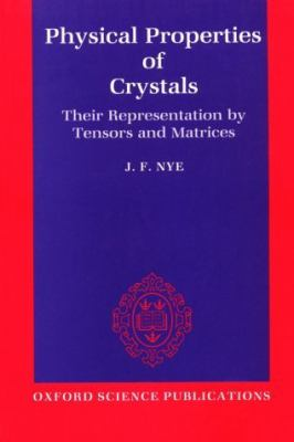 Physical Properties of Crystals Their Representation by Tensors and Matrices