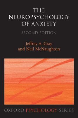 Neuropsychology of Anxiety An Enquiry into the Functions of the Septo-Hippocampal System