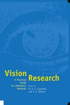 Vision Research A Practical Guide to Laboratory Methods