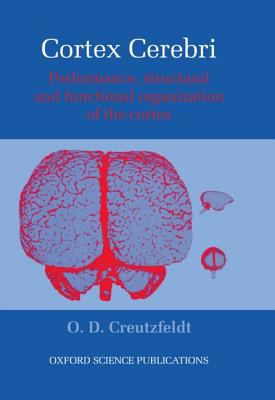 Cortex Cerebri: Performance, Structural and Functional Organization of the Cortex