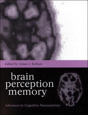 Brain, Perception, Memory Advances in Cognitive Neuroscience