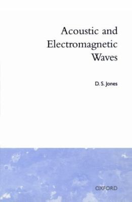 Acoustic and Electromagnetic Waves - D. S. Jones - Paperback