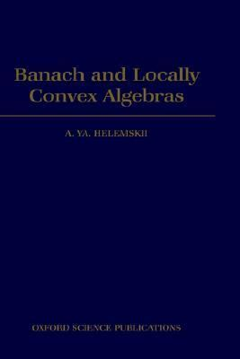 Banach and Locally Convex Algebras