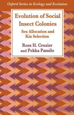 Evolution of Social Insect Colonies Sex Allocation and Kin Selection