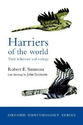 Harriers of the World Their Behaviour and Ecology