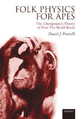 Folk Physics for Apes The Chimpanzee's Theory of How the World Works