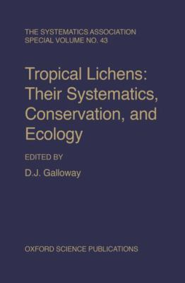 Tropical Lichens: Their Systematics, Conservation, and Ecology
