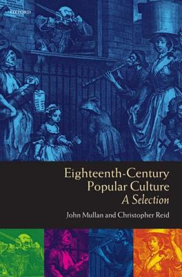 Eighteenth-Century Popular Culture A Selection