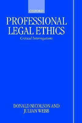 Professional Legal Ethics Critical Interrogations