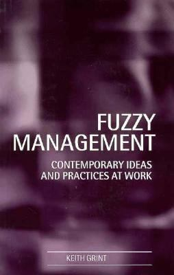 Fuzzy Management Contemporary Ideas and Practices at Work