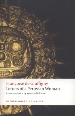letters from a peruvian woman This outstanding letters of a peruvian woman oxford world s classics is released to provide the reader an ideal concept along with terrific life's impact.