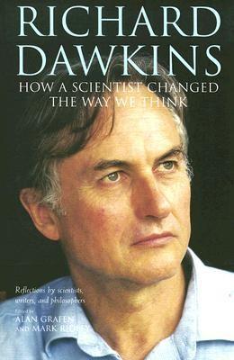 Richard Dawkins How a Scientist Changed the Way We Think