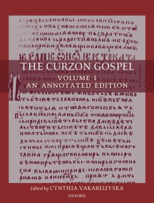 The Curzon Gospel: Volume I: an Annotated Edition: Volume II: A Linguistic and Textual Introduction