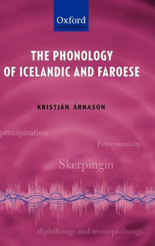 The Phonology of Icelandic and Faroese (The Phonology of the World's Languages)