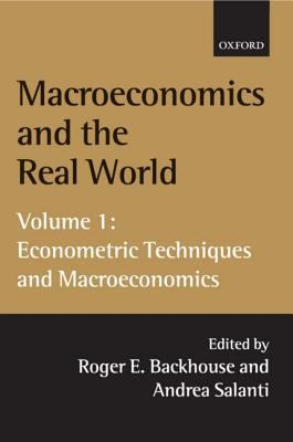 Macroeconomics and the Real World Econometric Techniques and Macroeconomics