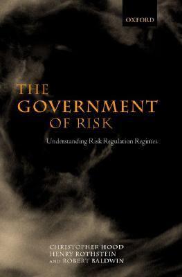 Government of Risk Understanding Risk Regulation Regimes
