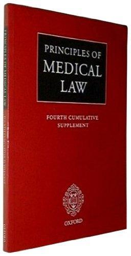 Principles of Medical Law Fourth Cumulative Supplement (Principles of Medical Law Series)