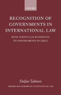 Recognition of Governments in International Law With Particular Reference to Governments in Exile